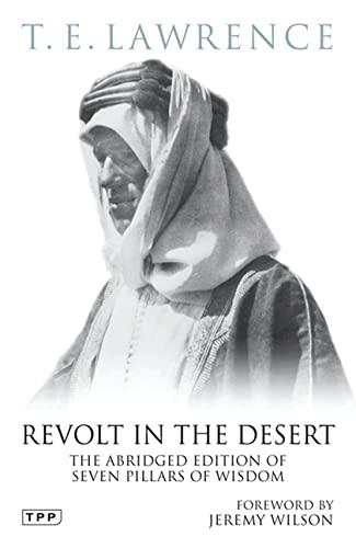 Revolt in the Desert: The Authorised Abridged: Lawrence, T. E.;