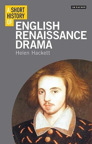 9781848856851: A Short History of English Renaissance Drama (I.B.Tauris Short Histories)