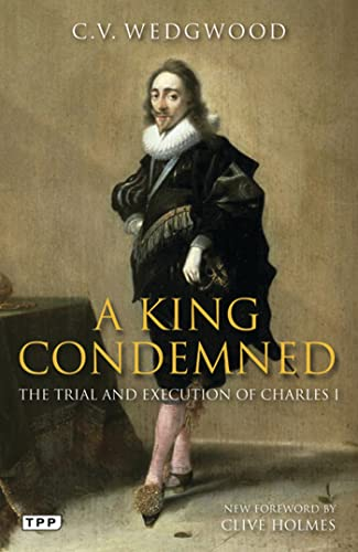 9781848856882: A King Condemned: The Trial and Execution of Charles I (Tauris Parke Paperbacks)