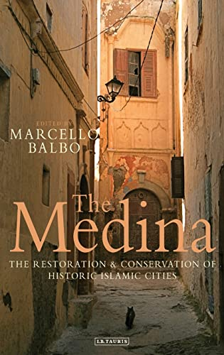 9781848857131: The Medina: Restoration and Conservation of Historic Islamic Cities