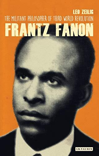 9781848857247: Frantz Fanon: The Militant Philosopher of Third World Revolution (International Library of Twentieth Century History)