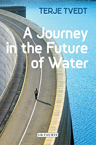 A Journey in the Future of Water: Tvedt, Terje