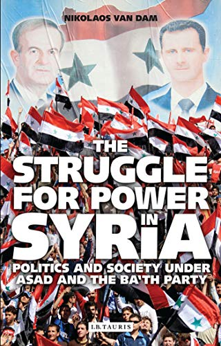 9781848857605: The Struggle for Power in Syria: Politics and Society Under Asad and the Ba'th Party