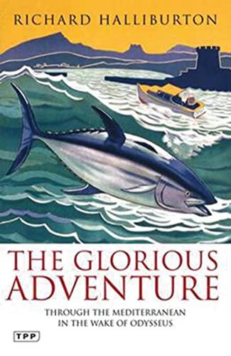 9781848857711: The Glorious Adventure: Through the Mediterranean in the Wake of Odysseus (Tauris Parke Paperbacks)