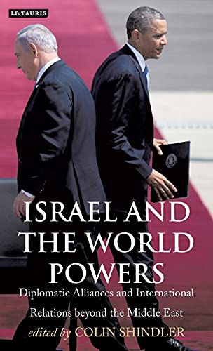 9781848857803: Israel and the World Powers: Diplomatic Alliances and International Relations beyond the Middle East (Library of International Relations)