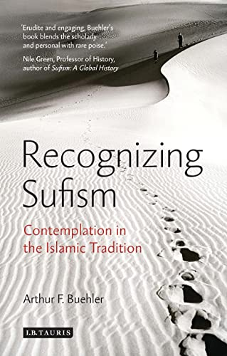 Recognizing Sufism: Contemplation in the Islamic Tradition: Buehler, Arthur F.