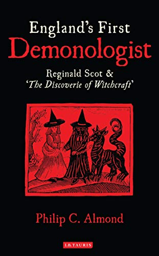 9781848857933: England's First Demonologist: Reginald Scot & 'The Discoverie of Witchcraft'