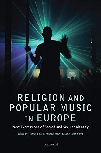 9781848858091: Religion and Popular Music in Europe: New Expressions of Sacred and Secular Identity (Library of Modern Religion)