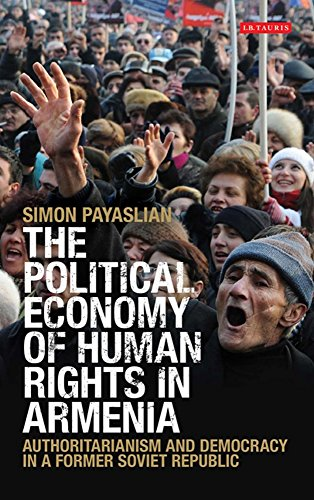 9781848858114: The Political Economy of Human Rights in Armenia: Authoritarianism and Democracy in a Former Soviet Republic (International Library of Historical Studies)