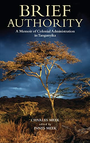 9781848858336: Brief Authority: A Memoir of Colonial Administration in Tanganyika