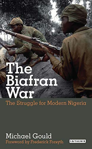 9781848858640: The Struggle for Modern Nigeria: The Biafran War 1966-1970 (International Library of African Studies)