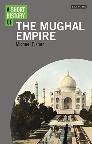 9781848858732: A Short History of the Mughal Empire (I.B.Tauris Short Histories)