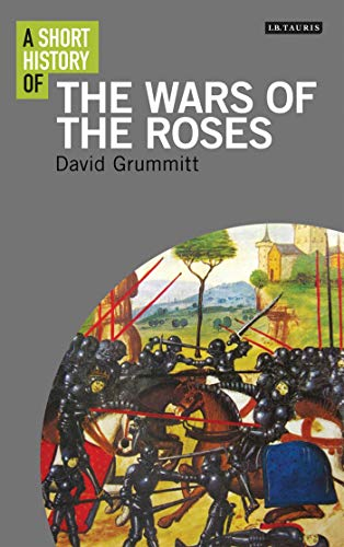 9781848858749: A Short History of the Wars of the Roses (I.B. Tauris Short Histories)