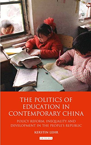 9781848858763: The Politics of Education in Contemporary China: Policy Reform, Inequality and Development in the People's Republic