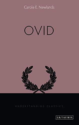 Ovid (Understanding Classics): Newlands, Carole E.