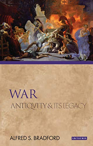 9781848859340: War: Antiquity and Its Legacy (Ancients and Moderns)