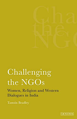9781848859678: Challenging the NGOs: Women, Religion and Western Dialogues in India