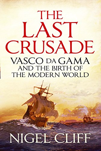 9781848870185: The Last Crusade: The Epic Voyages of Vasco Da Gama