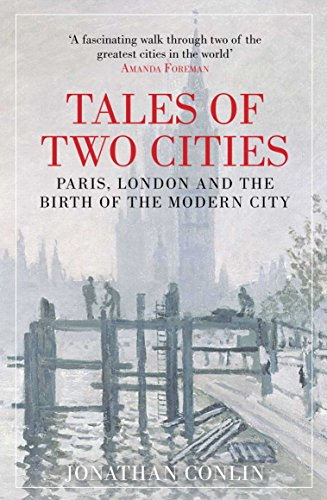 9781848870253: Tales of Two Cities: Paris, London and the Birth of the Modern City