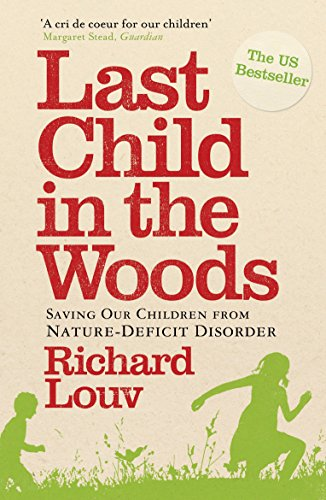 9781848870833: Last Child in the Woods: Saving Our Children from Nature-deficit Disorder