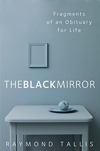 9781848871281: The Black Mirror: Fragments of an Obituary for Life