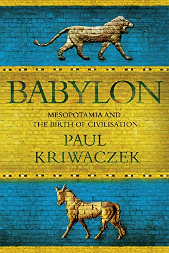 9781848871564: Babylon: Mesopotamia and the Birth of Civilization