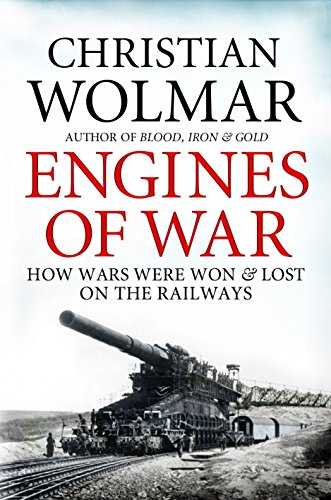 9781848871724: Engines of War: How Wars Were Won and Lost on the Railways