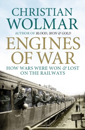 9781848871731: Engines of War: How Wars Were Won and Lost on the Railways