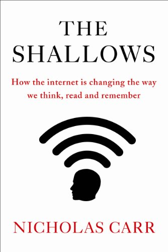 9781848872264: The Shallows: How the Internet is Changing the Way we Think, Read and Remember