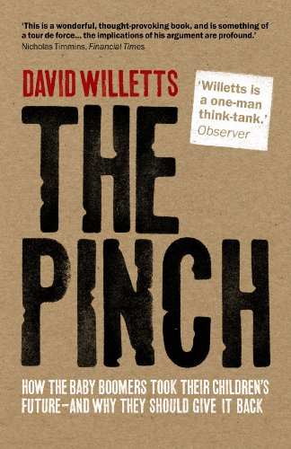 The Pinch: How the Baby Boomers Took Their Children's Future - And Why They Should Give it ...
