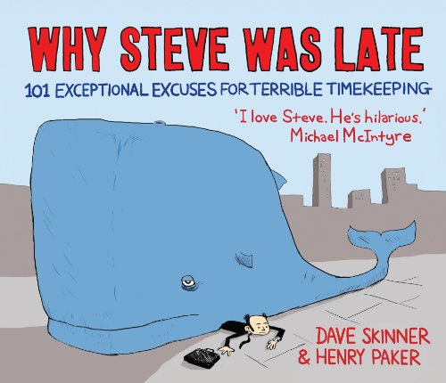 9781848872455: Why Steve Was Late: 101 Exceptional Excuses for Terrible Timekeeping