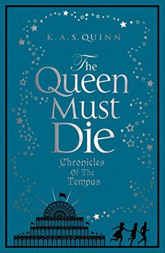 The Queen Must Die (Chronicles of the Tempus): K.A.S. Quinn