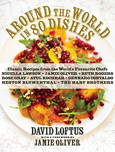 9781848875227: Around the World in 80 Dishes: Classic Recipes from the World's Favourite Chefs