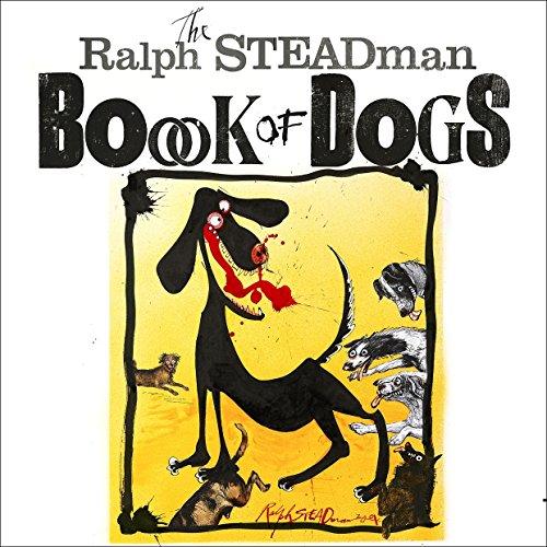 9781848876750: The Ralph Steadman Book of Dogs