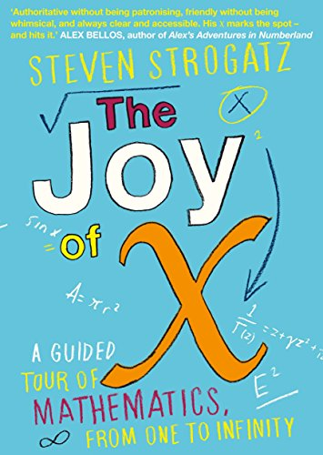 9781848878457: The Joy of X: A Guided Tour of Mathematics, from One to Infinity
