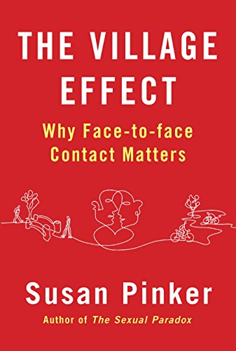 9781848878587: The Village Effect: Why Face-to-face Contact Matters