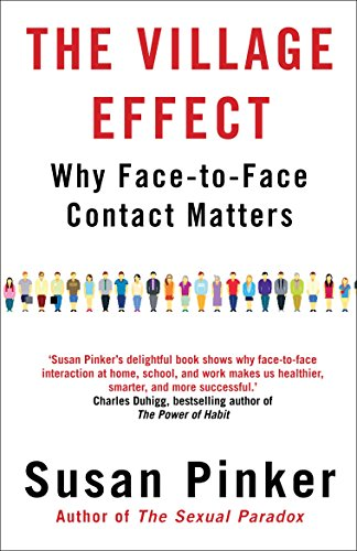 9781848878594: The Village Effect: Why Face-to-face Contact Matters