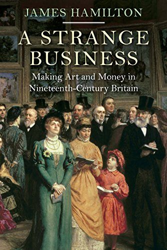 9781848879249: A Strange Business: Making Art and Money in Nineteenth-Century Britain