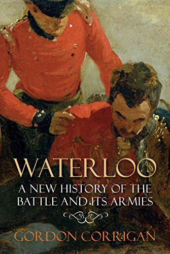 9781848879294: Waterloo: A New History of the Battle and its Armies