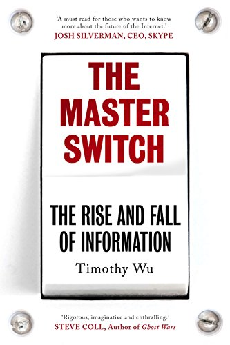 9781848879850: The Master Switch: The Rise and Fall of Information Empires