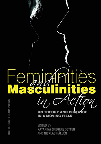 9781848881341: Femininities and Masculinities in Action: On Theory and Practice in a Moving Field