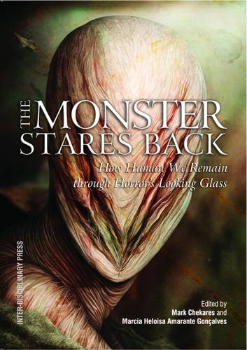 9781848883536: The Monster Stares Back: How Human We Remain Through Horror's Looking Glass
