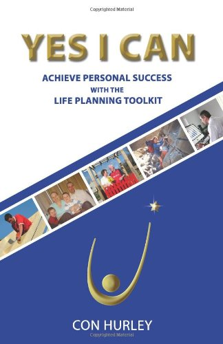 9781848890008: Yes I Can: Achieve Personal Success With the Life Planning Toolkit