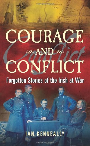 9781848890060: Courage and Conflict: Forgotten Stories of the Irish at War