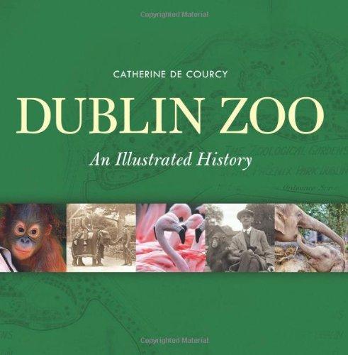 9781848890084: Dublin Zoo: An Illustrated History