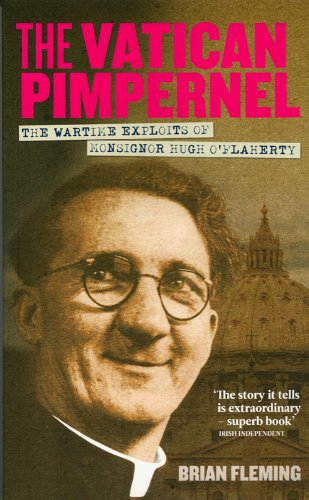 9781848890114: The Vatican Pimpernel: The Wartime Exploits of Monsignor Hugh O'Flaherty