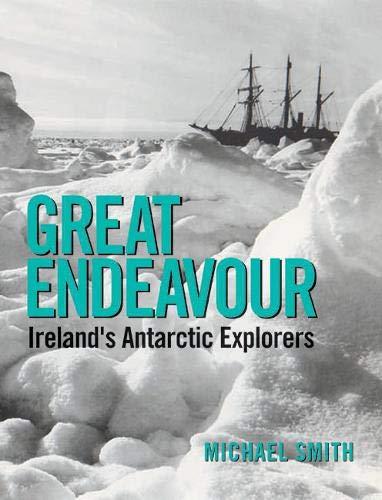 Great Endeavour: Ireland's Antarctic Explorers: Michael Smith