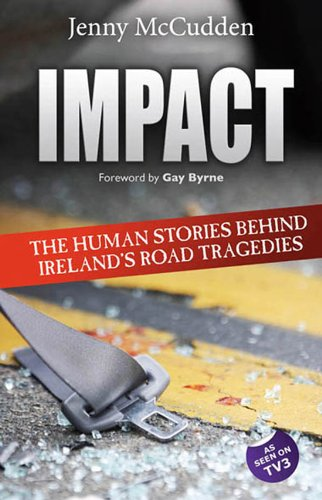 9781848890275: Impact: The Human Stories Behind Ireland's Road Tragedies