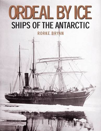 9781848890404: Ordeal by Ice: Ships of the Antarctic