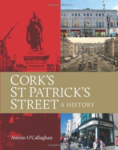 9781848890572: Cork's St Patrick's Street: A History